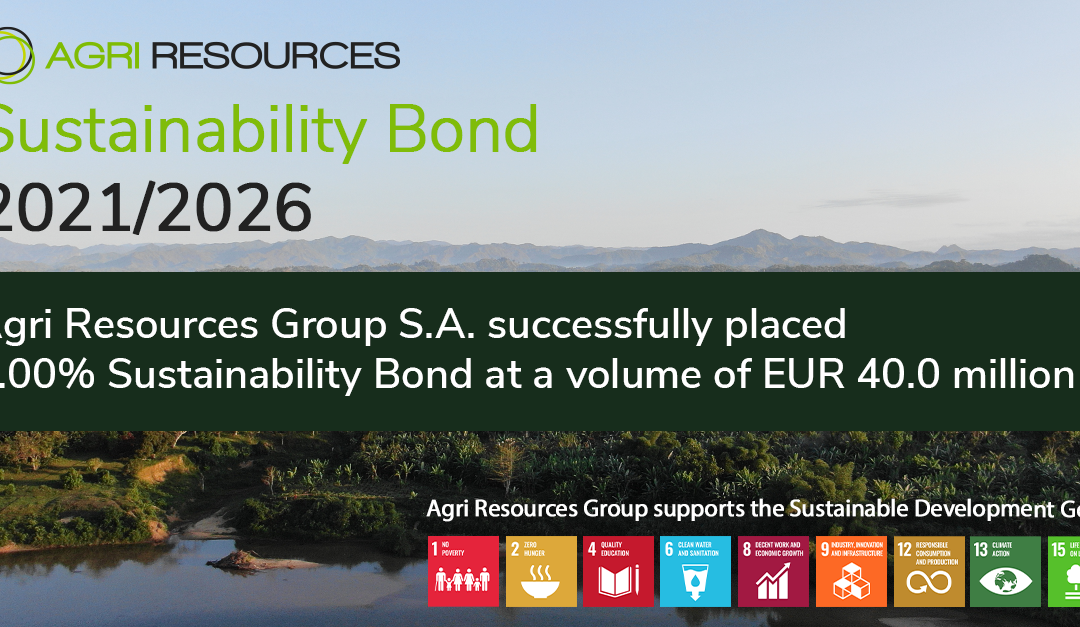 Agri Resources Group S.A.: 8.00% Sustainability Bond successfully placed at a volume of EUR 40.0 million